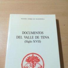 Libros de segunda mano: DOCUMENTOS DEL VALLE DE TENA SIGLO XVII / MANUEL GOMEZ DE VALENZUELA / ARAGON, CAJA AHORROS / ALL87. Lote 290078488