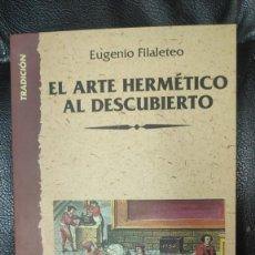 Libros de segunda mano: EL ARTE HERMETICO AL DESCUBIERTO ( EUGENIO FILALLETEO ) INDIGO 1997. Lote 290083828