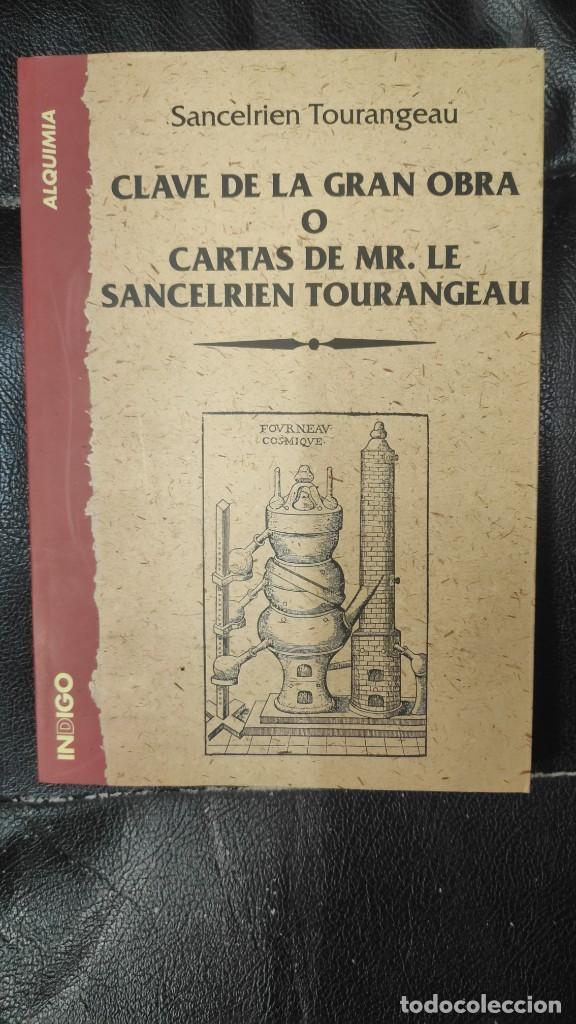 CLAVE DE LA GRAN OBRA O CARTAS DE MR LE SANCELERIEN TOURANGEAU ( INDIGO 1997 ) (Libros de Segunda Mano - Parapsicología y Esoterismo - Otros)