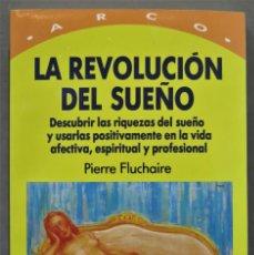 Libros de segunda mano: LA REVOLUCIÓN DEL SUEÑO. PIERRE FLUCHAIRE. Lote 290107508