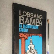 Libros de segunda mano: LA DECIMOTERCERA CANDELA / LOBSANG RAMPA / EDITORIAL TROQUEL - BUENOS AIRES 1975. Lote 290110048