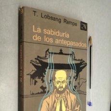Libros de segunda mano: LA SABIDURÍA DE LOS ANTEPASADOS / T. LOBSANG RAMPA / EDICIONES DESTINO 1974. Lote 290110823