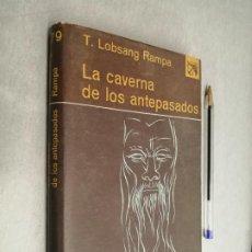 Libros de segunda mano: LA CAVERNA DE LOS ANTEPASADOS / T. LOBSANG RAMPA / EDICIONES DESTINO 1ª EDICIÓN 1966. Lote 290110993