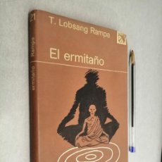 Libros de segunda mano: EL ERMITAÑO / T. LOBSANG RAMPA / EDICIONES DESTINO 1ª EDICIÓN 1974. Lote 290111318