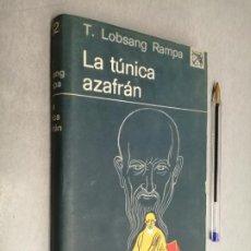 Libros de segunda mano: LA TÚNICA AZAFRÁN / T. LOBSANG RAMPA / EDICIONES DESTINO 1972. Lote 290111673