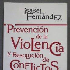 Libros de segunda mano: PREVENCION DE LA VIOLENCIA Y RESOLUCION DE CONFLICTOS. ISABEL FERNANDEZ. Lote 290111833