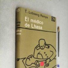 Libros de segunda mano: EL MÉDICO DE LHASA / T. LOBSANG RAMPA / EDICIONES DESTINO 1ª EDICIÓN 1964. Lote 290112233