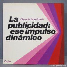 Libros de segunda mano: LA PUBLICIDAD ESE IMPULSO DINAMICO. FERRER ROSELLO. Lote 290112268