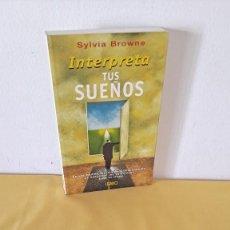 Libros de segunda mano: SYLVIA BROWNE - INTERPRETA TUS SUEÑOS - EDICIONES URANO 2003. Lote 290112273