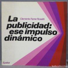 Libros de segunda mano: LA PUBLICIDAD ESE IMPULSO DINAMICO. FERRER ROSELLO. Lote 290112323