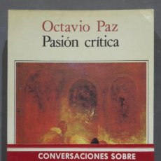 Libros de segunda mano: PASION CRÍTICA. OCTAVIO PAZ. Lote 290113693