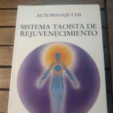 Libros de segunda mano: MANTAK CHÍA. AUTOMASAJE CHI. SISTEMA TAOÍSTA REJUVENECIMIENTO. SIRIO. PRIMERA EDICIÓN 1990. Lote 290114548