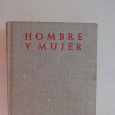 Libros de segunda mano: HOMBRE Y MUJER. ESTUDIO SOBRE EL MATRIMONIO Y EL AMOR HUMANO. JOSE MARÍA CABODEVILLA. B.A.C. 1960. Lote 290117748
