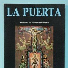 Libros de segunda mano: LA PUERTA. RETORNO A LAS FUENTES TRADICIONALES. SOBRE ESOTERISMO CRISTIANO. OBELISCO. 1990. Lote 290136623