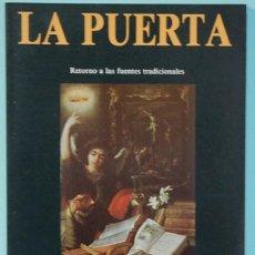 Libros de segunda mano: LA PUERTA. RETORNO A LAS FUENTES TRADICIONALES. ESOTERISMO EN LA ESPAÑA DEL SIGLO DE ORO. OBELLSCO. Lote 290138288