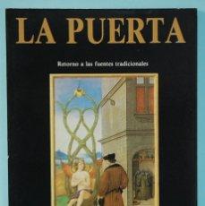 Libros de segunda mano: REVISTA. LA PUERTA. RETORNO A LAS FUENTES TRADICIONALES. ALQUIMIA. EDICIONES OBELISCO. 1993. Lote 290141143