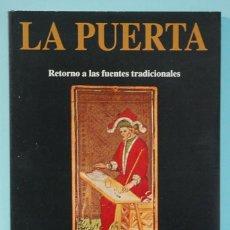 Libros de segunda mano: LA PUERTA. RETORNO A LAS FUENTES TRADICIONALES. MAGIA. EDICIONES OBELISCO. 1993. Lote 290141393