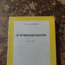Libros de segunda mano: EL MATERIALISMO DIALÉCTICO (I.M. BOCHENSKI). Lote 290145898