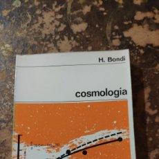 Libros de segunda mano: COSMOLOGÍA (H. BONDI) (NUEVA COLECCIÓN LABOR). Lote 290146043