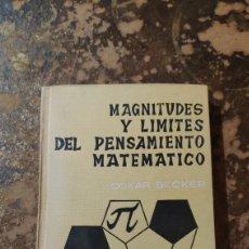 Libros de segunda mano: MAGNITUDES Y LIMITES DEL PENSAMIENTO MATEMÁTICO (OSKAR BECKER) (RIALP). Lote 290146268