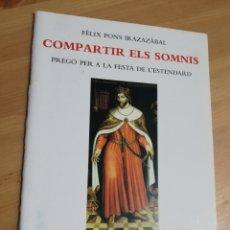 Libros de segunda mano: COMPARTIR ELS SOMNIS. PREGÓ PER A LA FESTA DE L'ESTENDARD (FÉLIX PONS IRAZAZABAL). Lote 290864408