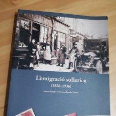 Libros de segunda mano: L'EMIGRACIÓ SOLLERICA (1836 - 1936) ANTONI QUETGLAS CIFRE / JOAN ESTADES ENSEÑAT (INCLUYE CD). Lote 290864803
