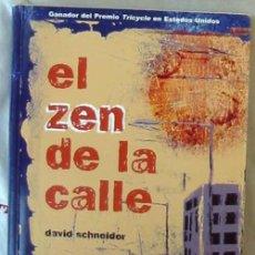 Libros de segunda mano: EL ZEN DE LA CALLE - DAVID SCHNEIDER - ED. INTEGRALIA LA CASA NATURAL 2007 - VER INDICE. Lote 292124388