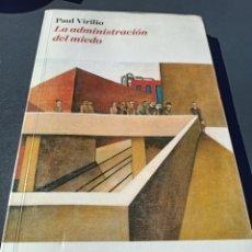 Libros de segunda mano: LA ADMINISTRACIÓN DEL MIEDO PAUL VIRILIO PASOS PERDIDOS. Lote 292210113