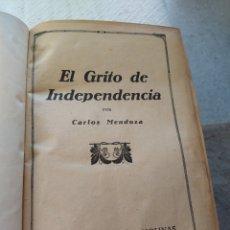 Libros de segunda mano: EL GRITO DE LA INDEPENDENCIA- CARLOS MENDOZA- EDITORIAL RAMÓN MOLONAS ( 1803-1813) TAPA DURA. Lote 292588008