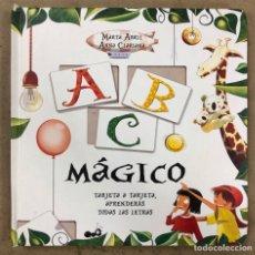 Libros de segunda mano: ABC MÁGICO. MARTA ABRIL Y ANNA CLARIANA. TARJETA A TARJETA APRENDERÁS TODAS LAS LETRAS. Lote 172782483