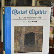 Libros de segunda mano: QALAT CHÁBIR- REVISTA DE HUMANIDADES. AÑO VI. MAYO DE 2000, ALCALÁ DE GUADAÍRA. Lote 293305918