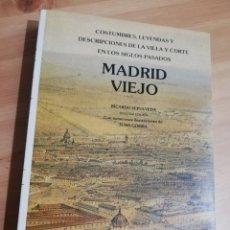 Libros de segunda mano: MADRID VIEJO. COSTUMBRES, LEYENDAS Y DESCRIPCIONES DE LA VILLA (RICARDO SEPULVEDA). Lote 293321073