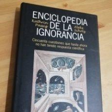 Libros de segunda mano: ENCICLOPEDIA DE LA IGNORANCIA (KATHRIN PASSIG / ALEKS SCHOLZ). Lote 293321428