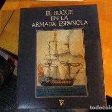 Libri di seconda mano: EL BUQUE EN LA ARMADA ESPAÑOLA ED SILEX 1981- 443 PAGINAS-31X25,5X4,5CMS. Lote 293358008