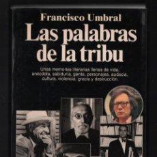 Libros de segunda mano: FRANCISCO UMBRAL LAS PALABRAS DE LA TRIBU PLANETA 1994 1ª EDICIÓN FOTOS GALDÓS VALLE-INCLÁN LORCA. Lote 293418978