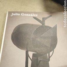 Libros de segunda mano: JULIO GONZÁLEZ. FUNDACIÓN JUAN MARCH. Lote 293443843