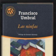 Libros de segunda mano: FRANCISCO UMBRAL LAS NINFAS BIBLIOTECA EL MUNDO 2001 1ª EDICIÓN PRÓL GONZALO SANTOJA COL MEJORES NO. Lote 293460943