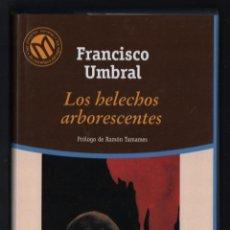 Libros de segunda mano: FRANCISCO UMBRAL LOS HELECHOS ALBORESCENTE BIBLIOTECA EL MUNDO 2001 1ª EDICIÓN PRÓLOGO RAMÓN TAMAMES. Lote 293480208