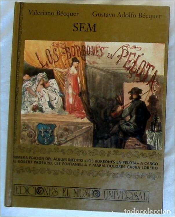 LOS BORBONES EN PELOTA - SEM - VALERIANO BÉCQUER / GUSTAVO ADOLFO BÉCQUER 1991 - VER INDICE (Libros de Segunda Mano - Historia - Otros)