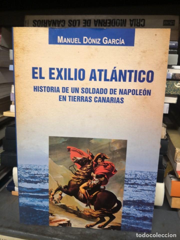EL EXILIO ATLÁNTICO. HISTORIA DE UN SOLDADO DE NAPOLEÓN EN TIERRAS CANARIAS (Libros de Segunda Mano - Historia - Otros)