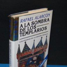 Libros de segunda mano: A LA SOMBRA DE LOS TEMPLARIOS. LOS ENIGMAS DE LA ESPAÑA MÁGICA.- RAFAEL ALARCÓN. Lote 293630918
