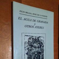 Libros de segunda mano: EL AGUA DE GRANADA Y OTROS AYERES. JULIO BELZA Y RUIZ DE LA FUENTE. RUSTICA. BUEN ESTADO. Lote 293675493