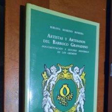 Libros de segunda mano: ARTISTAS Y ARTESANOS DEL BARROCO GRANADINO. BIBIANA MORENO. UGR. RÚSTICA. BUEN ESTADO. Lote 293676258