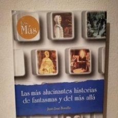 Libros de segunda mano: LIBRO - LAS MAS ALUCINANTES HISTORIAS DE FANTASMAS Y DEL MAS ALLÁ - VARIOS - JUAN JOSÉ BONILLA. Lote 293690623