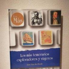 Libros de segunda mano: LIBRO - LOS MAS TEMERARIOS EXPLORADORES Y VIAJEROS - VARIOS - VAN DEN EYNEN. Lote 293690648