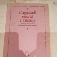 Libros de segunda mano: L'ORGANITZACIÓ COMARCAL A CATALUNYA. Lote 293752203