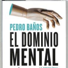 Libros de segunda mano: EL DOMINIO MENTAL: LA GEOPOLÍTICA DE LA MENTE - PEDRO BAÑOS BAJO - EDITORIAL ARIEL - ARIEL. Lote 293758278