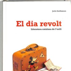 Libros de segunda mano: EL DIA REVOLT - JULIÀ GUILLAMON MOTA - EDITORIAL EMPÚRIES - BIBLIOTECA UNIVERSAL EMPURIES. Lote 293758283