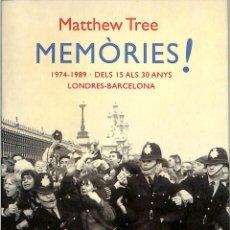 Libros de segunda mano: MEMÒRIES! - MATTHEW TREE - COLUMNA CAT - CLÀSSICA. Lote 293758298