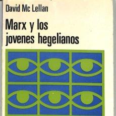 Libros de segunda mano: MARX Y LOS JOVENES HEGELIANOS - DAVID MC LELLAN - EDICIONES MARTÍNEZ ROCA. Lote 293758318